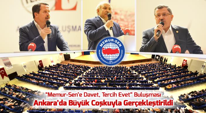 'Memur-Sen'e Davet Tercih Evet' Buluşması Ankara'da Büyük Coşkuyla Gerçekleştirildi